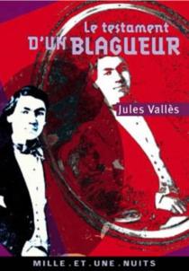 Le testament d'un blagueur - JulesVallès