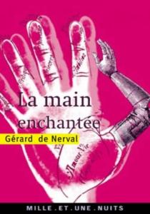 La main enchantée - Gérard deNerval