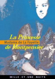 Madame de Montpensier - Marie-Madeleine Pioche de La VergneLa Fayette