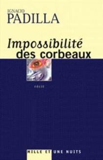 Impossibilité des corbeaux - IgnacioPadilla