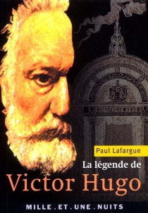 La légende de Victor Hugo - PaulLafargue