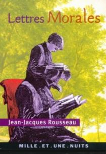Lettres morales - Jean-JacquesRousseau
