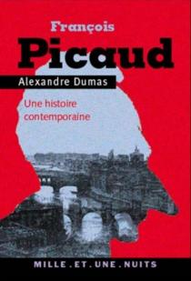 François Picaud : histoire contemporaine - AlexandreDumas