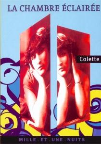 La chambre éclairée - Colette