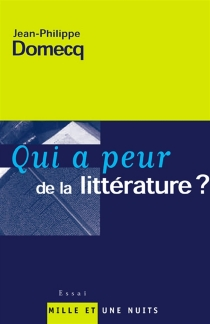 Qui a peur de la littérature ? - Jean-PhilippeDomecq