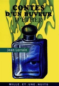 Les contes d'un buveur d'éther - JeanLorrain