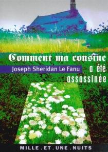 Comment ma cousine a été assassinée - Joseph SheridanLe Fanu