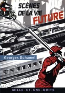 Scènes de la vie future - GeorgesDuhamel