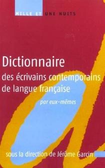 Dictionnaire des écrivains contemporains de langue française par eux-mêmes -