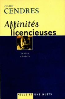 Affinités licencieuses : anthologie de textes érotiques -