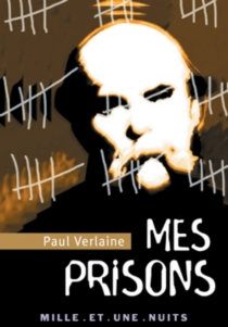 Mes prisons - Paul Verlaine
