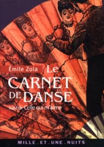 Carnet de danse| Suivi de Celle qui m'aime - ÉmileZola