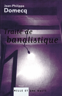 Traité de banalistique - Jean-PhilippeDomecq