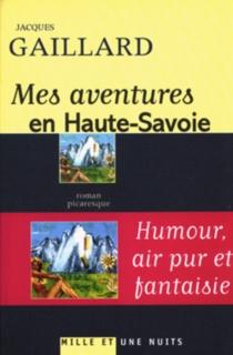 Mes aventures en Haute-Savoie - JacquesGaillard