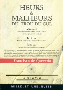 Heurs et malheurs du trou du cul| Suivi de Poèmes satiriques et burlesques - Francisco deQuevedo