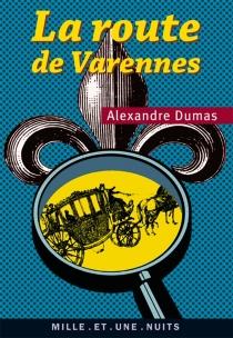 La route de Varennes - AlexandreDumas
