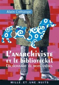 L'anarchiviste et le biblioteckel - AlainCréhange