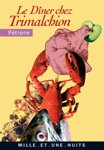 Le dîner chez Trimalchion - Pétrone