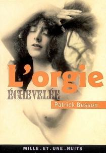 L'orgie échevelée - PatrickBesson