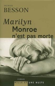 Marilyn Monroe n'est pas morte - PatrickBesson