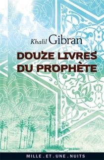 Douze livres du prophète - KhalilGibran
