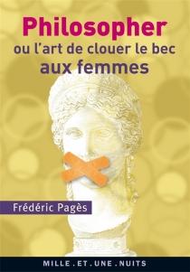 La philosophie ou L'art de clouer le bec aux femmes selon Jean-Baptiste Botul - FrédéricPagès