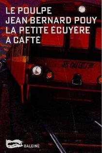 La petite écuyère a cafté - Jean-BernardPouy