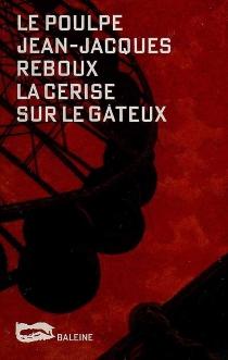 La cerise sur le gâteux - Jean-JacquesReboux