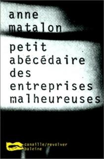 Petit abécédaire des entreprises malheureuses - AnneMatalon