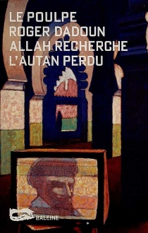 Allah recherche l'autan perdu - RogerDadoun