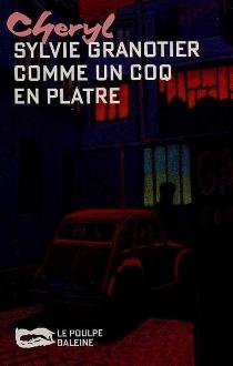 Comme un coq en plâtre - SylvieGranotier