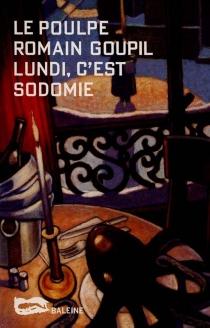 Lundi, c'est sodomie - RomainGoupil