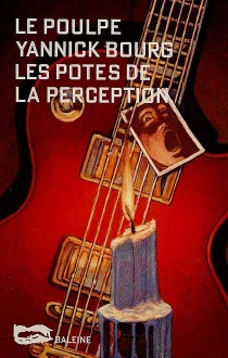 Les potes de la perception - Yannick Bourg