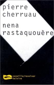 Nena Rastaquouère - PierreCherruau