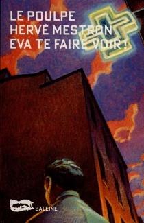 Eva te faire voir ! - HervéMestron