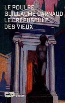 Le crépuscule des vieux - GuillaumeDarnaud