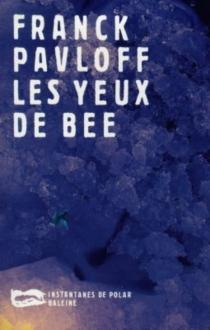 Les yeux de Bee - FranckPavloff