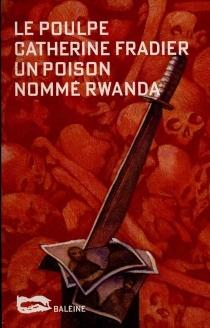 Un poison nommé Rwanda - CatherineFradier