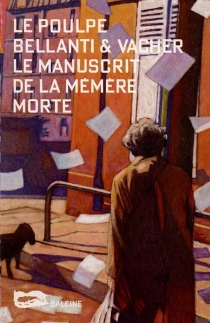 Le manuscrit de la mémère morte - Louis SalvatoreBellanti