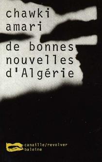 De bonnes nouvelles d'Algérie - ChawkiAmari