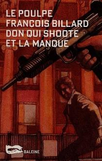 Don qui shoote et la manque - FrançoisBillard