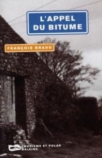 L'appel du bitume - FrançoisBraud