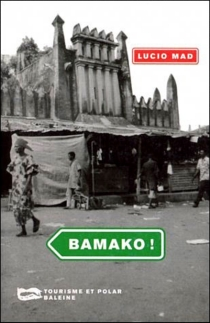 Bamako ! - LucioMad