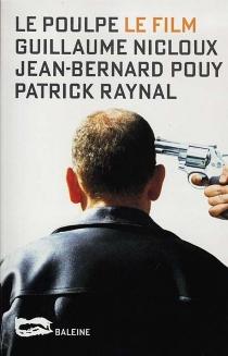 Le Poulpe, le film - GuillaumeNicloux