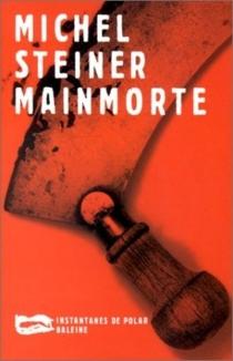 Mainmorte - MichelSteiner
