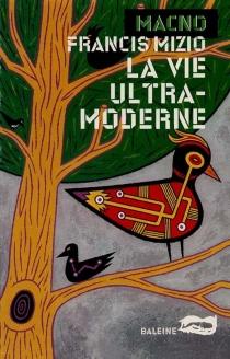 La vie ultra-moderne - FrancisMizio