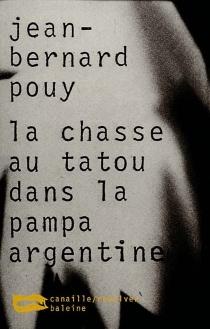 La chasse au tatou dans la pampa argentine - Jean-BernardPouy