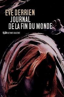 Journal de la fin du monde - ÈveDerrien