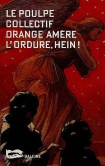 L'ordure, hein ! - Orange amère