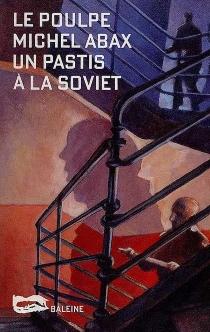 Un pastis à la soviet - MichelAbax